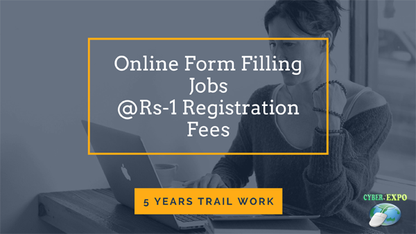 Online Form Filling Jobs @Rs-1 Registration Fees 5 Year Free Work