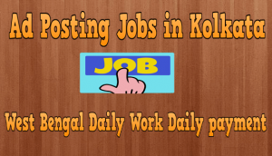 Ad Posting Jobs in Kolkata without Investment and Registraction Fees