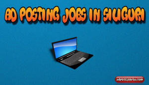 Best Ad Posting Jobs in Siliguri – Daily Payment & Genuine Work