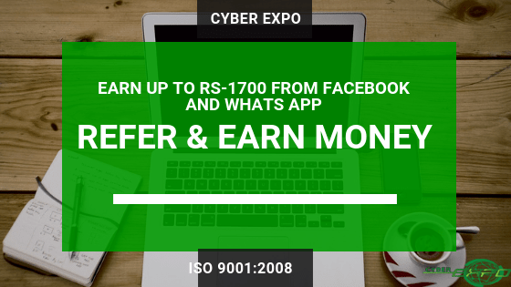 CYBER EXPO Refer Earn Money Refer friend in CYBER EXPO and Earn FREE Money Online in India